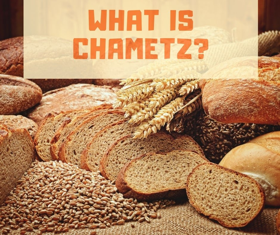 What Is Chametz?