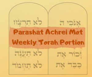 Parashat Achrei Mot Weekly Torah Portion