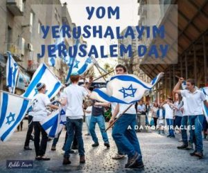 Yom Yerushalayim – A Day Of Miracles