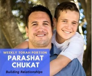 Parashat Chukat – Building Relationships