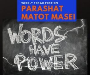 Parashat Matot Masei-Beware Of Your Words