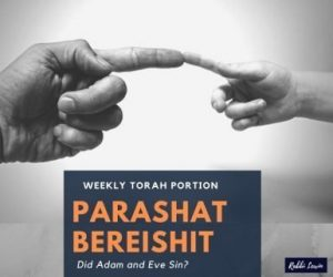 Parashat Bereishit Did Adam and Eve Sin?