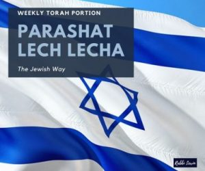 Parashat Lech Lecha The Jewish Way