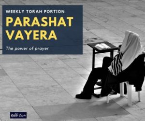 Parashat Vayera-The Power Of Prayer.