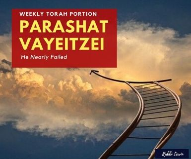Parshat Vayeitzei-He Almost Failed