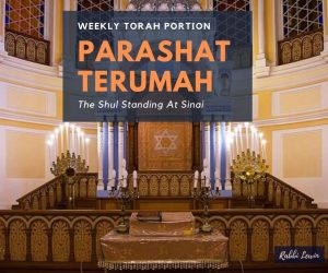 Parashat Terumah-The Shul Standing At Sinai.