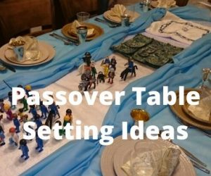Ideas For Setting Your Passover Table