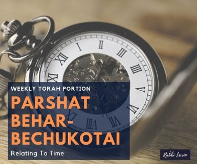 Parashat Behar-Bechukotai: Relating To Time