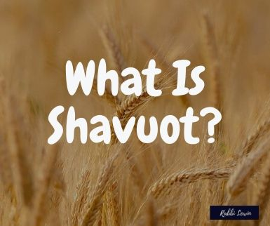 Shavuot, What Is Shavuot?
